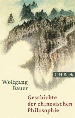 Geschichte der chinesischen Philosophie - Bauer, Wolfgang