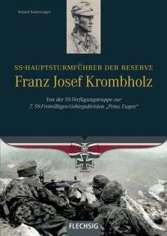 SS-Hauptsturmführer der Reserve Franz Josef Krombholz - Kaltenegger, Roland