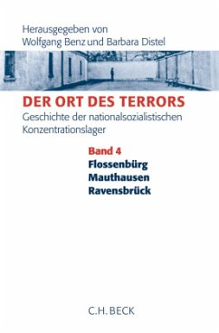 Flossenbürg, Mauthausen, Ravensbrück / Der Ort des Terrors Bd.4