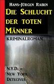 Die Schlucht der toten Männer: N.Y.D. - New York Detectives Kriminalroman (eBook, ePUB)