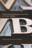 Print, politics and the provincial press in modern Britain
