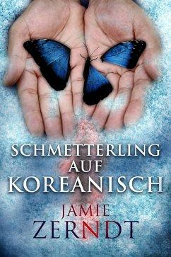 Schmetterling auf Koreanisch (eBook, ePUB)