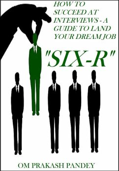 SIX-R -How to Succeed at Interviews ? A Guide t...