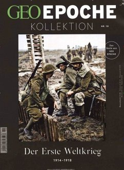 GEO Epoche Kollektion / GEO Epoche Kollektion 10/2018 - Der Erste Weltkrieg 1914 - 1918 - Schaper, Michael