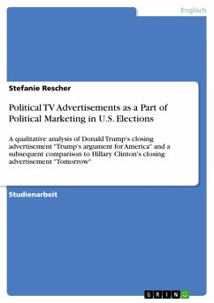 Political TV Advertisements as a Part of Political Marketing in U.S. Elections (eBook, PDF)