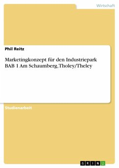 Marketingkonzept für den Industriepark BAB 1 Am Schaumberg, Tholey/Theley (eBook, PDF)