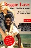 Reggae Love - Wenn die Liebe weint: Drei weiße Frauen, ein schwarzer Mann