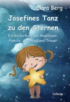 Josefines Tanz zu den Sternen - Ein Kinderbuch ...