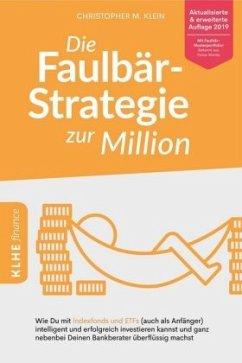 Die Faulbär-Strategie zur Million - Klein, Christopher M.