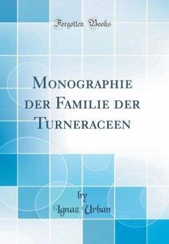Monographie der Familie der Turneraceen (Classi...