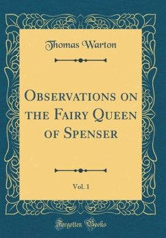 Observations on the Fairy Queen of Spenser, Vol. 1 (Classic Reprint)
