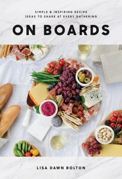 On Boards: Simple & Inspiring Recipe Ideas to S...