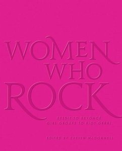 Women Who Rock: Bessie to Beyonce. Girl Groups ...
