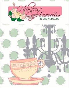 Hibiscus Cafe Favorites