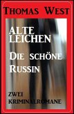 Zwei Thomas West Kriminalromane: Alte Leichen / Die schöne Russin (eBook, ePUB)