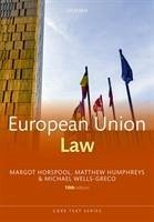 European Union Law - Horspool, Margot (Emeritus Professor of European and Comparative Law; Humphreys, Matthew (Head of School of Law, Head of School of Law, Ro; Wells-Greco, Michael (Lecturer in International and European Law, Le