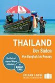 Stefan Loose Reiseführer Thailand Der Süden, Von Bangkok nach Penang (eBook, ePUB)