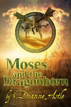 Moses and the Dragonborn (The Six Worlds, #3)
