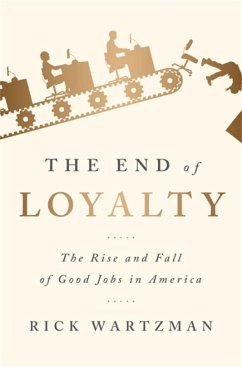 The End of Loyalty: The Rise and Fall of Good J...