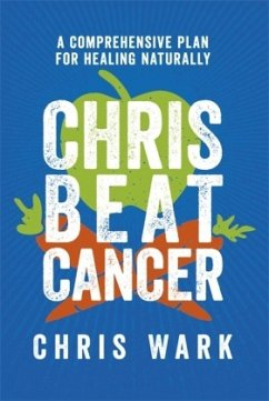 Chris Beat Cancer: A Comprehensive Plan for Hea...