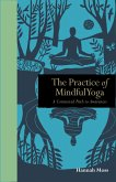 The Practice of Mindful Yoga: A Connected Path to Awareness
