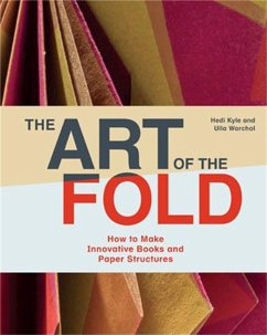 Art of the Fold: How to Make Innovative Books a...