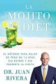 La Mojito Diet (Spanish Edition): El Método Para Bajar de Peso En 14 Días Sin Estrés Y Sin Perderte La Fiesta