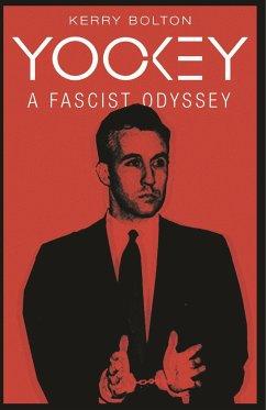 Yockey: A Fascist Odyssey - Bolton, Kerry