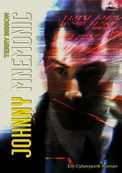 JOHNNY MNEMONIC - Ein Cyberpunk-Roman (eBook, ePUB) - Bisson, Terry