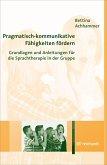 Pragmatisch-kommunikative Fähigkeiten fördern (eBook, PDF)