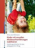 Kinder mit sexuellen Missbrauchserfahrungen stabilisieren (eBook, PDF)
