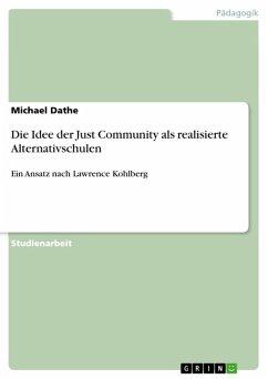 Die Idee der Just Community als realisierte Alternativschulen (eBook, ePUB)