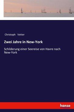 Zwei Jahre in New-York