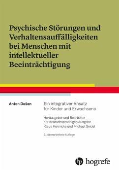 Psychische Störungen und Verhaltensauffälligkeiten bei Menschen mit intellektueller Beeinträchtigung (eBook, PDF) - Dosen, Anton