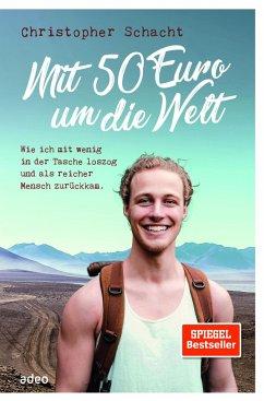 Mit 50 Euro um die Welt - Schacht, Christopher