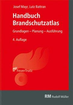 Handbuch Brandschutzatlas - Mayr, Josef; Battran, Lutz
