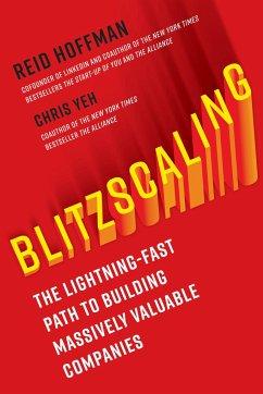 Blitzscaling - Hoffman, Reid; Yeh, Chris