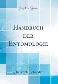 Handbuch der Entomologie (Classic Reprint)