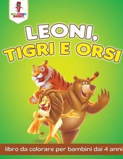 Leoni, Tigri E Orsi - Coloring Bandit