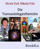 Die Transautolegasthenistin (eBook, ePUB)