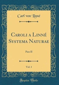 Caroli a Linné Systema Naturae, Vol. 1