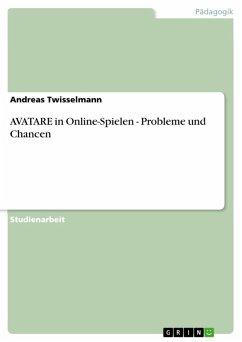 AVATARE in Online-Spielen - Probleme und Chancen (eBook, ePUB)