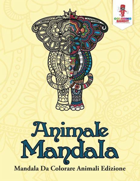 Animale Mandala Von Coloring Bandit Als Taschenbuch Portofrei Bei