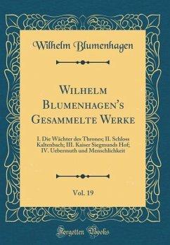Wilhelm Blumenhagen's Gesammelte Werke, Vol. 19