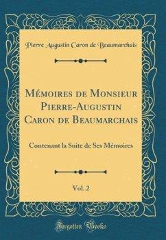 Mémoires de Monsieur Pierre-Augustin Caron de Beaumarchais, Vol. 2