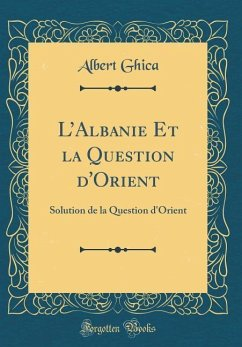 L´Albanie Et la Question d´Orient
