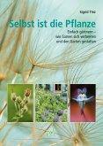 Selbst ist die Pflanze (eBook, PDF)