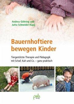 Bauernhoftiere bewegen Kinder (eBook, PDF) - Schneider-Rapp, Jutta; Göhring, Andrea