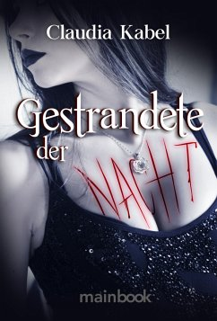 Gestrandete der Nacht (eBook, ePUB) - Kabel, Claudia