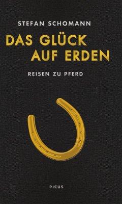 Das Glück auf Erden (eBook, ePUB) - Schomann, Stefan